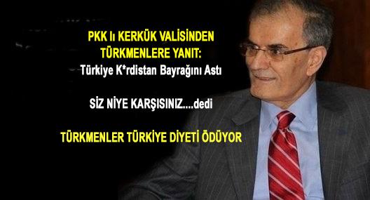 Son Dakika:Pkklı Kerkük Valisi Türkmenlere:Türkiye K*rdistan Bayrağını Astı
