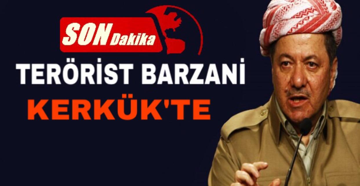 Son Dakika:Barzani Kerkük'te