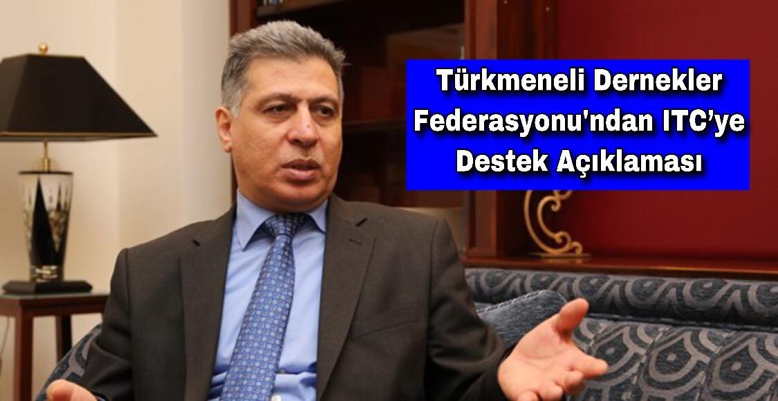 Türkmeneli Dernekler Federasyonu'ndan ITC'ye Destek Açıklaması